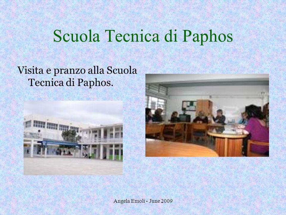 Angela Emoli - June 2009 Scuola Tecnica di Paphos Visita e pranzo alla Scuola Tecnica di Paphos.