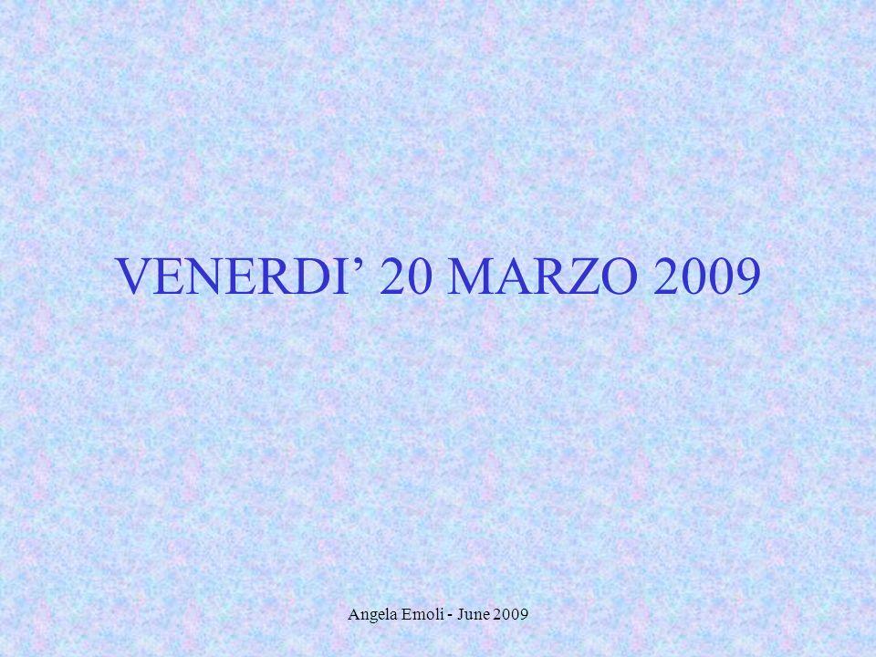 Angela Emoli - June 2009 VENERDI 20 MARZO 2009