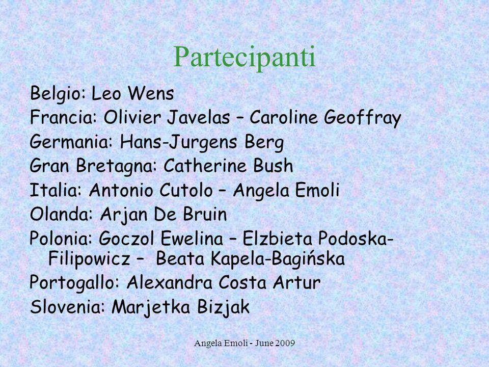 Angela Emoli - June 2009 Partecipanti Belgio: Leo Wens Francia: Olivier Javelas – Caroline Geoffray Germania: Hans-Jurgens Berg Gran Bretagna: Catheri