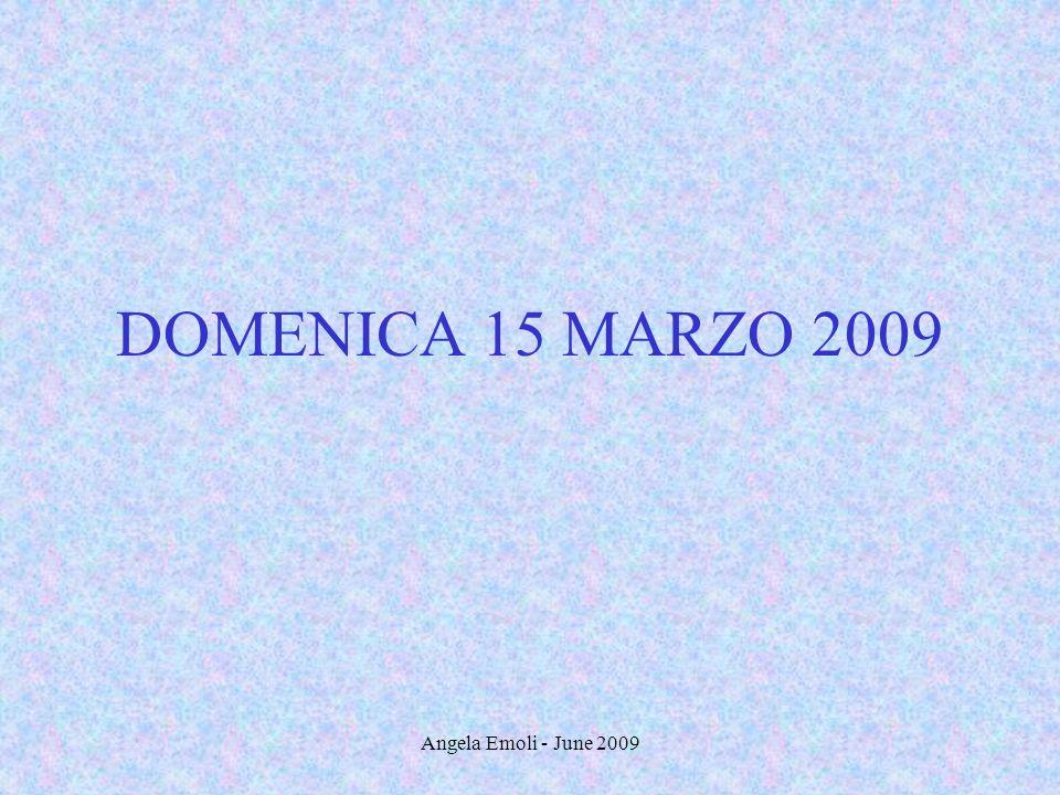 Angela Emoli - June 2009 DOMENICA 15 MARZO 2009