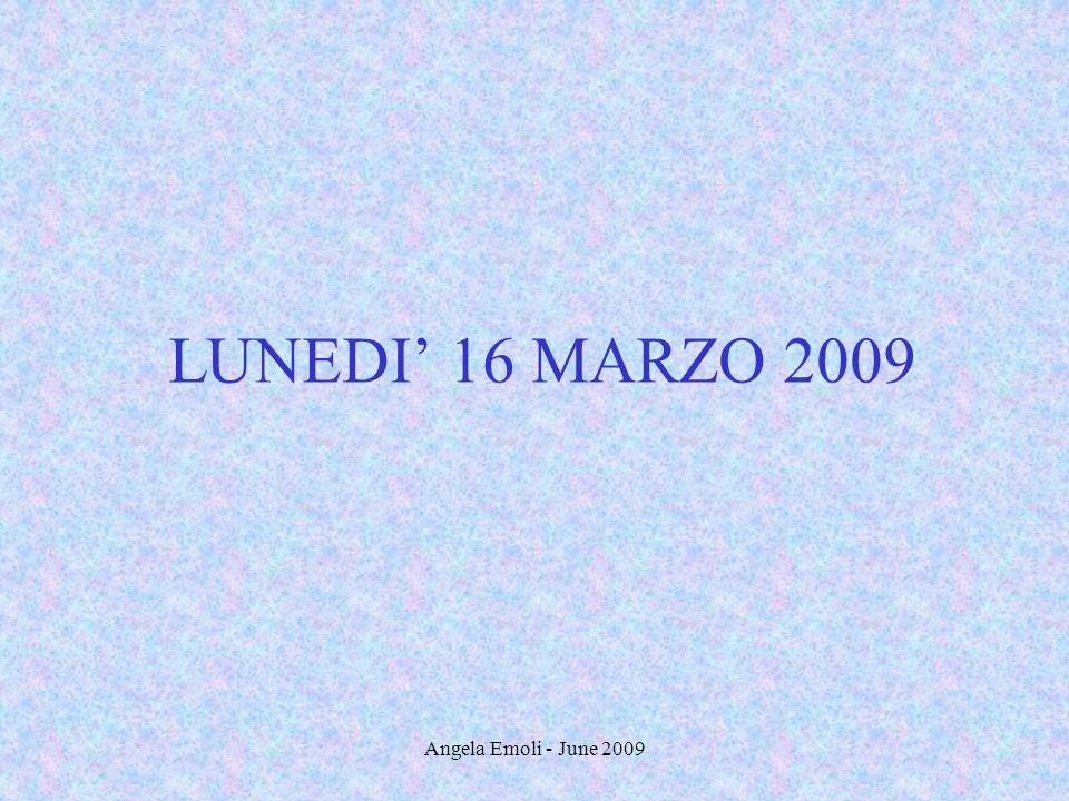 Angela Emoli - June 2009 LUNEDI 16 MARZO 2009
