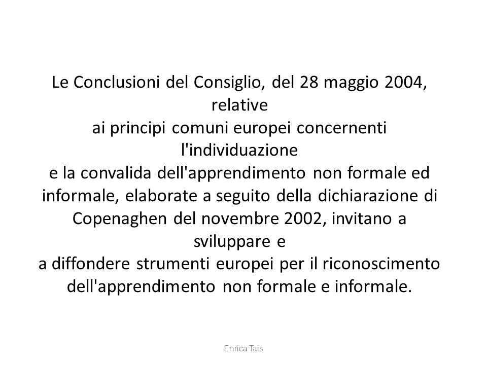Le Conclusioni del Consiglio, del 28 maggio 2004, relative ai principi comuni europei concernenti l'individuazione e la convalida dell'apprendimento n