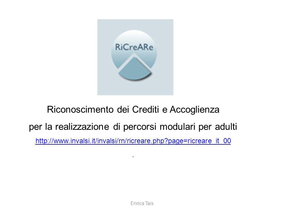 Riconoscimento dei Crediti e Accoglienza per la realizzazione di percorsi modulari per adulti http://www.invalsi.it/invalsi/rn/ricreare.php?page=ricre