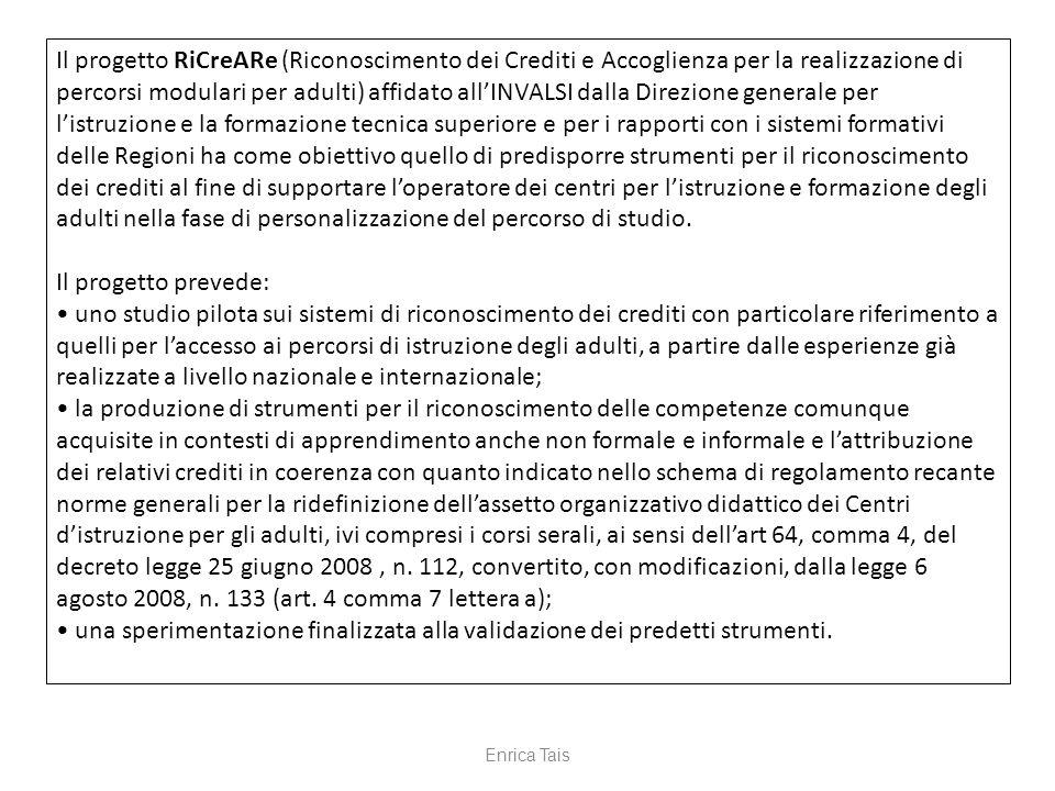 Il progetto RiCreARe (Riconoscimento dei Crediti e Accoglienza per la realizzazione di percorsi modulari per adulti) affidato allINVALSI dalla Direzio