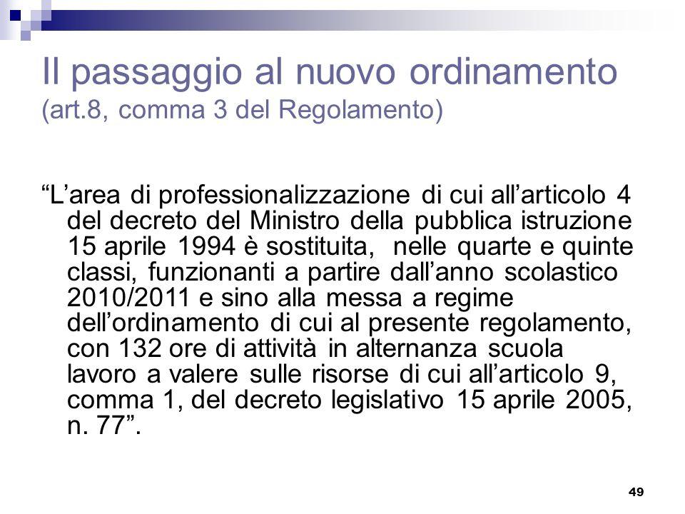 49 Il passaggio al nuovo ordinamento (art.8, comma 3 del Regolamento) Larea di professionalizzazione di cui allarticolo 4 del decreto del Ministro del