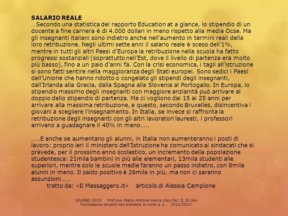 SALARIO REALE …Secondo una statistica del rapporto Education at a glance, lo stipendio di un docente a fine carriera è di 4.000 dollari in meno rispet