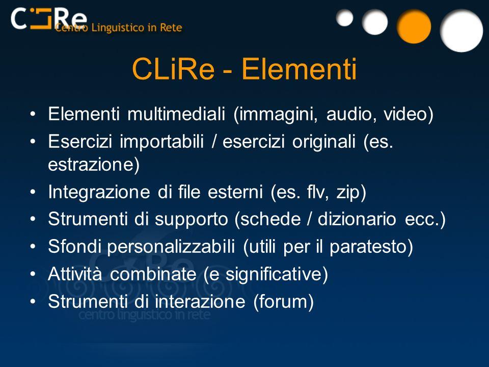 CLiRe - Elementi Elementi multimediali (immagini, audio, video) Esercizi importabili / esercizi originali (es.