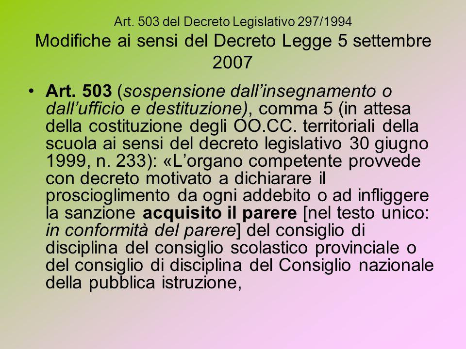 Art. 503 del Decreto Legislativo 297/1994 Modifiche ai sensi del Decreto Legge 5 settembre 2007 Art. 503 (sospensione dallinsegnamento o dallufficio e