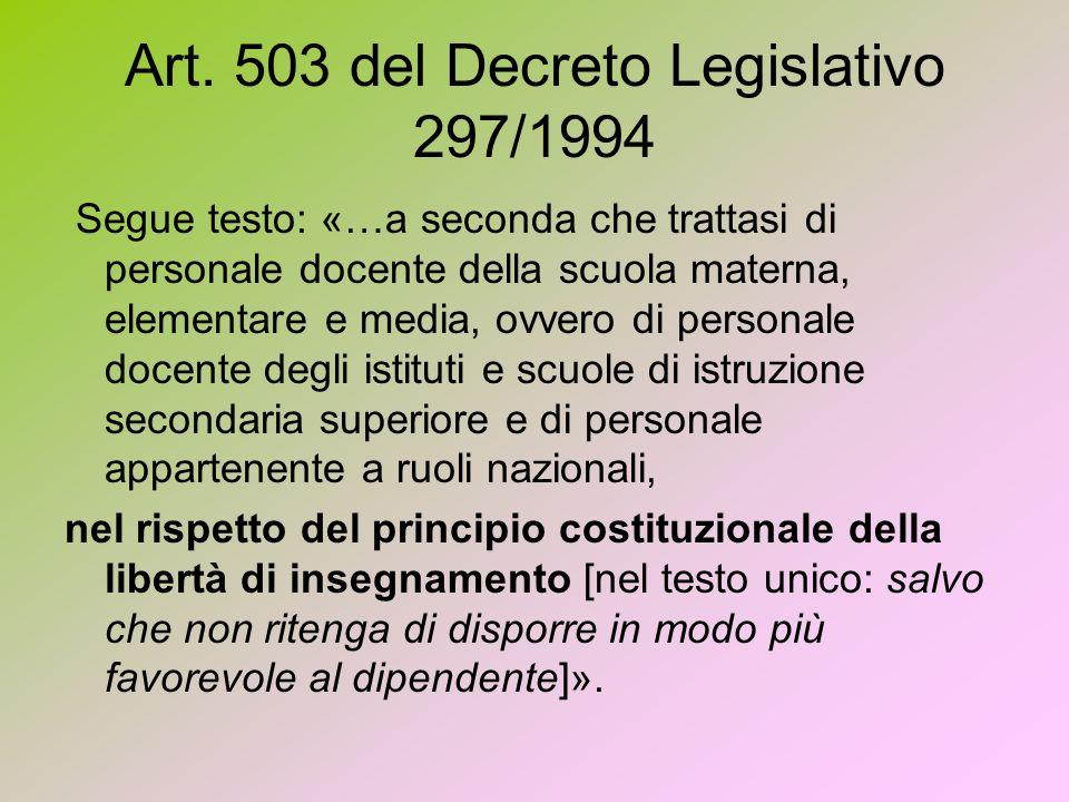 Art. 503 del Decreto Legislativo 297/1994 Segue testo: «…a seconda che trattasi di personale docente della scuola materna, elementare e media, ovvero
