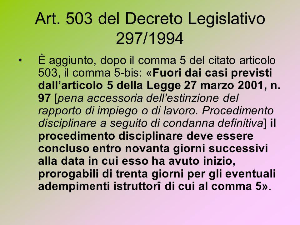 Art. 503 del Decreto Legislativo 297/1994 È aggiunto, dopo il comma 5 del citato articolo 503, il comma 5-bis: «Fuori dai casi previsti dallarticolo 5