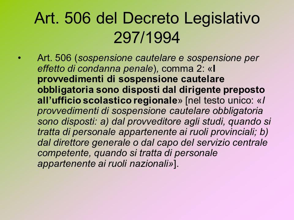 Art. 506 del Decreto Legislativo 297/1994 Art. 506 (sospensione cautelare e sospensione per effetto di condanna penale), comma 2: «I provvedimenti di