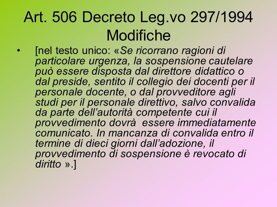 Art. 506 Decreto Leg.vo 297/1994 Modifiche [nel testo unico: «Se ricorrano ragioni di particolare urgenza, la sospensione cautelare può essere dispost