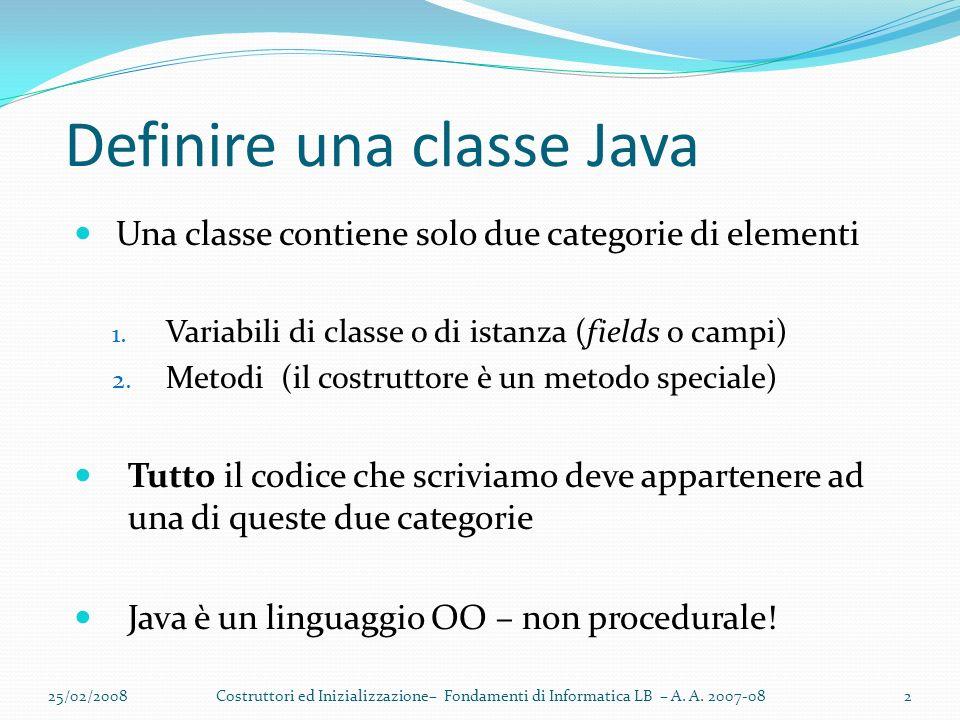 Definire una classe Java Una classe contiene solo due categorie di elementi 1.