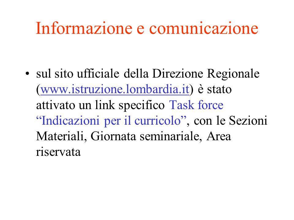 Informazione e comunicazione sul sito ufficiale della Direzione Regionale (www.istruzione.lombardia.it) è stato attivato un link specifico Task force