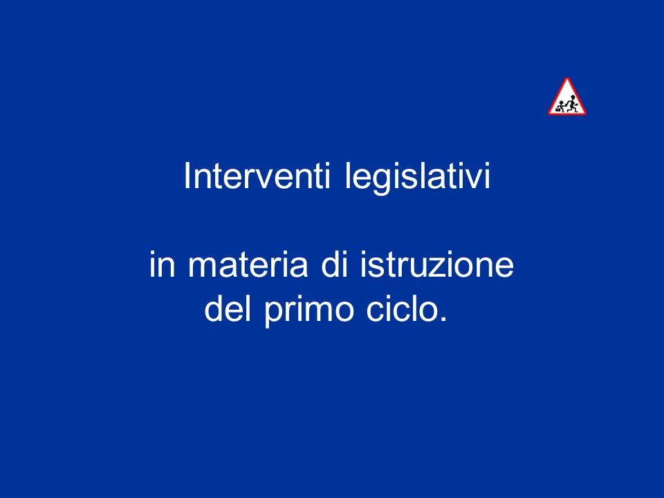 Interventi legislativi in materia di istruzione del primo ciclo.