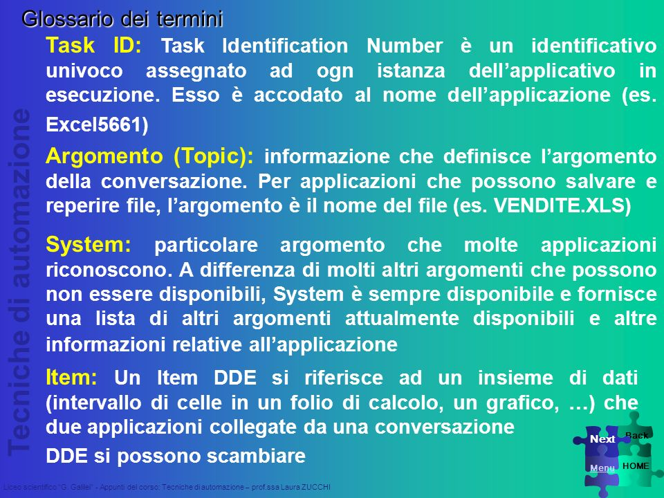 Tecniche di automazione Liceo scientifico G. Galilei - Appunti del corso: Tecniche di automazione – prof.ssa Laura ZUCCHI Task ID: Task Identification