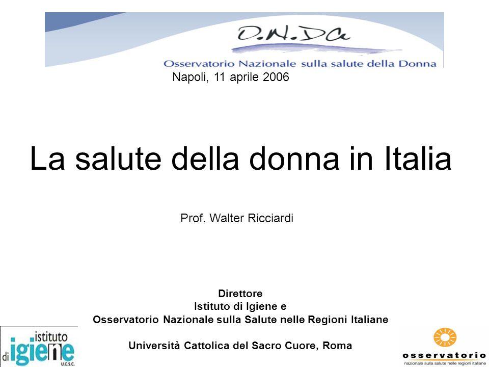 La salute della donna in Italia Direttore Istituto di Igiene e Osservatorio Nazionale sulla Salute nelle Regioni Italiane Università Cattolica del Sac
