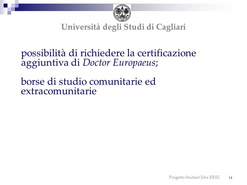 Progetto Student Jobs ERSU 14 possibilità di richiedere la certificazione aggiuntiva di Doctor Europaeus; borse di studio comunitarie ed extracomunita