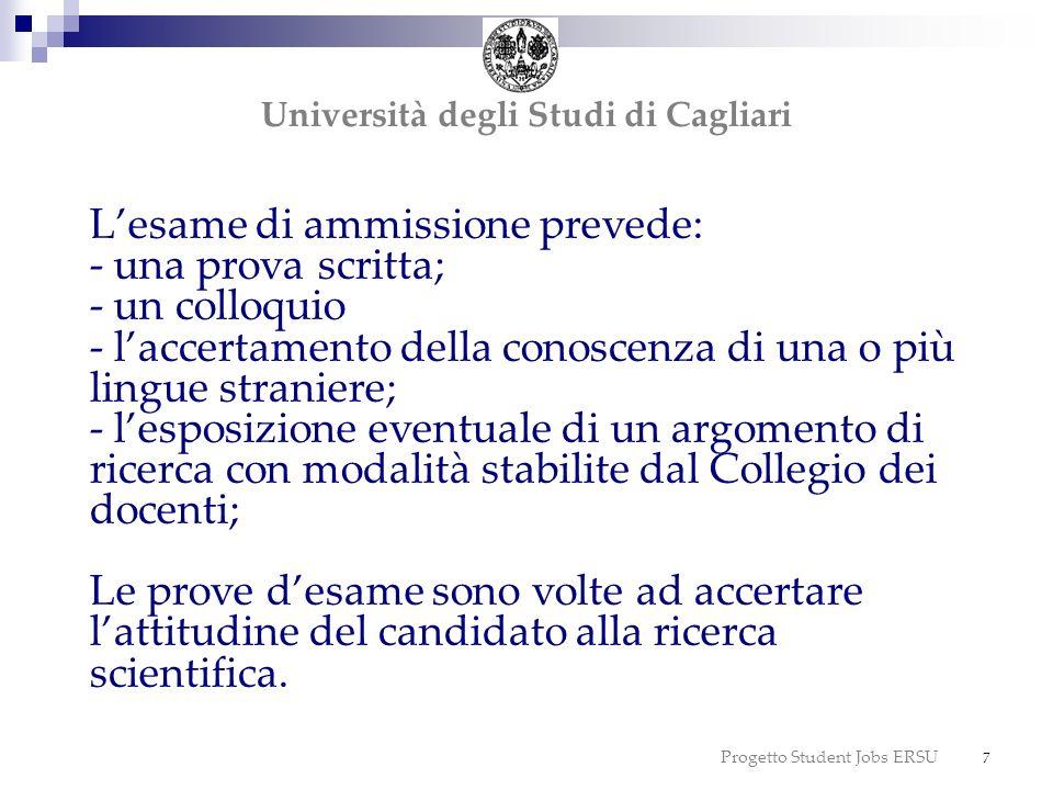 Progetto Student Jobs ERSU 7 Lesame di ammissione prevede: - una prova scritta; - un colloquio - laccertamento della conoscenza di una o più lingue st