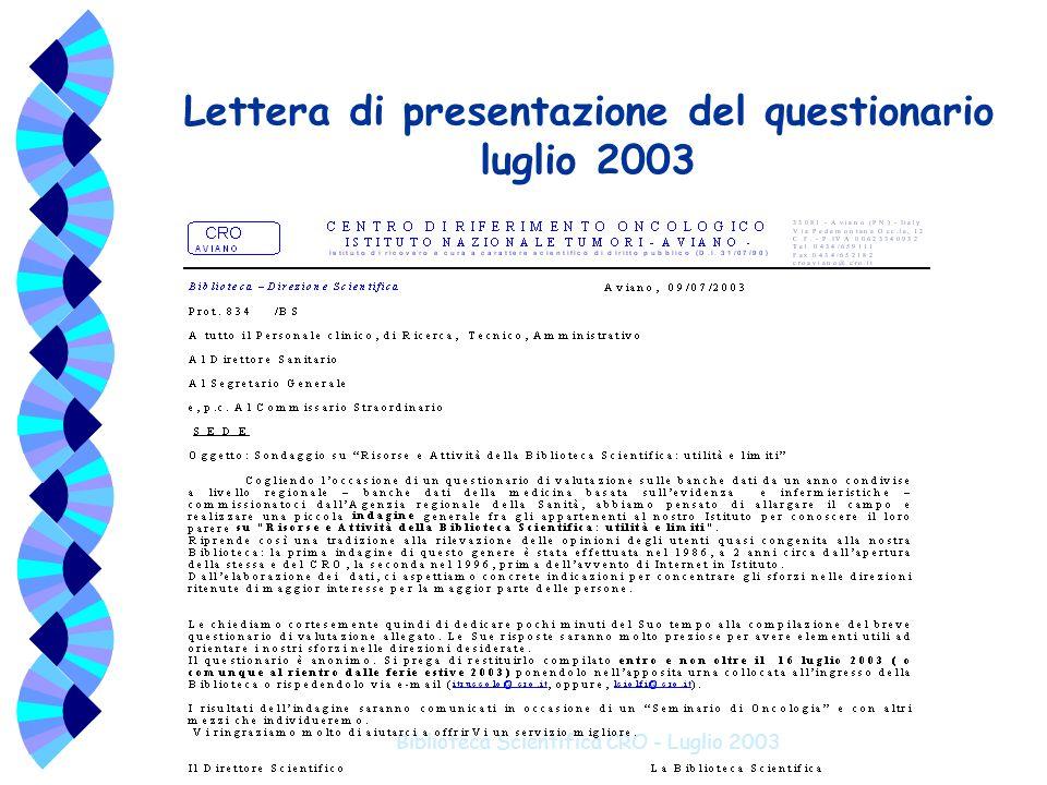 Biblioteca Scientifica CRO - Luglio 2003 Lettera di presentazione del questionario luglio 2003