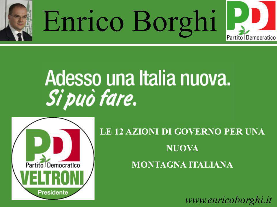 www.enricoborghi.it Enrico Borghi LE 12 AZIONI DI GOVERNO PER UNA NUOVA MONTAGNA ITALIANA