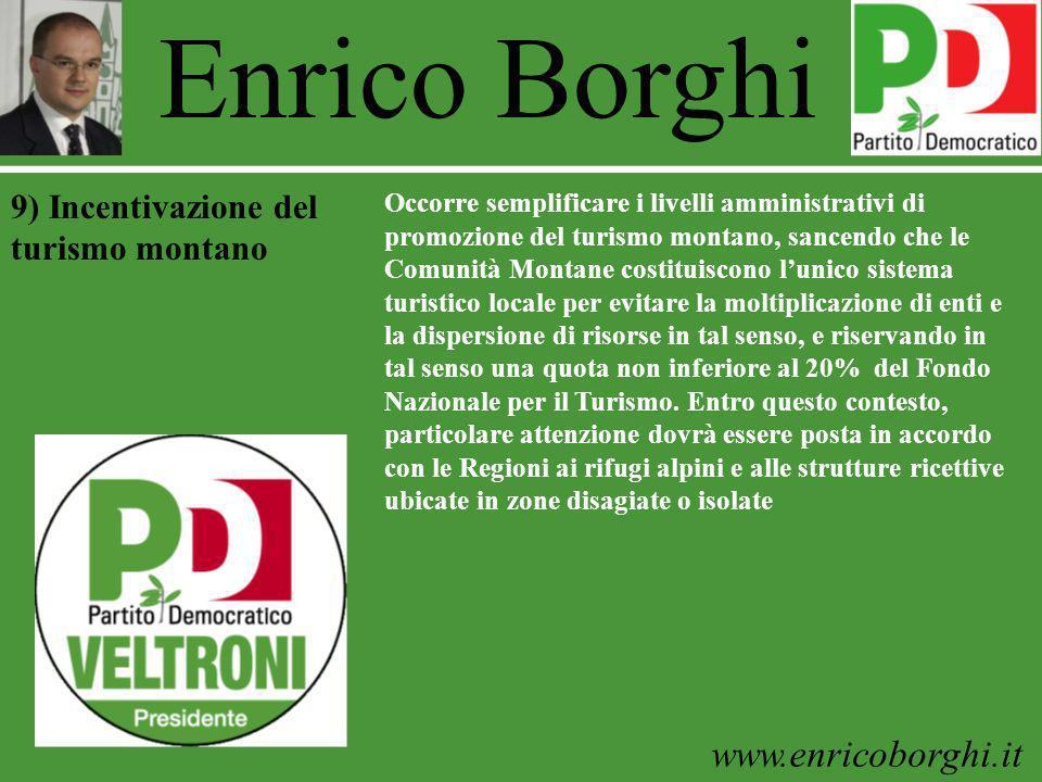 www.enricoborghi.it Enrico Borghi Occorre semplificare i livelli amministrativi di promozione del turismo montano, sancendo che le Comunità Montane co