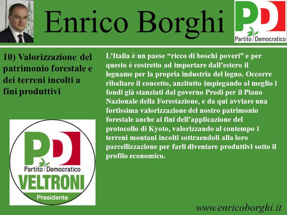 www.enricoborghi.it Enrico Borghi LItalia è un paese ricco di boschi poveri e per questo è costretto ad importare dallestero il legname per la propria industria del legno.