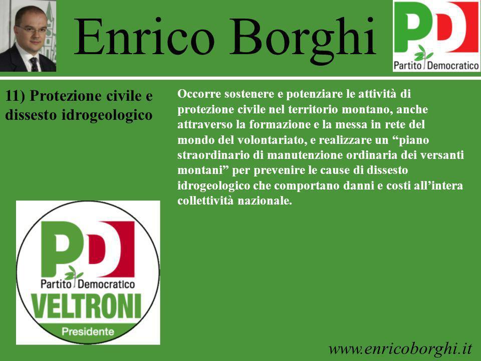 www.enricoborghi.it Enrico Borghi Occorre sostenere e potenziare le attività di protezione civile nel territorio montano, anche attraverso la formazio