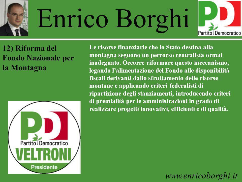 www.enricoborghi.it Enrico Borghi Le risorse finanziarie che lo Stato destina alla montagna seguono un percorso centralista ormai inadeguato. Occorre