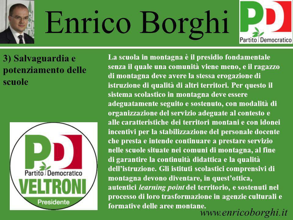 www.enricoborghi.it Enrico Borghi La scuola in montagna è il presidio fondamentale senza il quale una comunità viene meno, e il ragazzo di montagna de