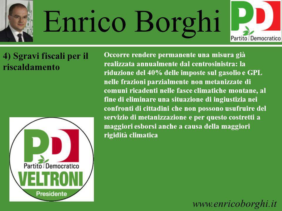 www.enricoborghi.it Enrico Borghi Occorre rendere permanente una misura già realizzata annualmente dal centrosinistra: la riduzione del 40% delle impo