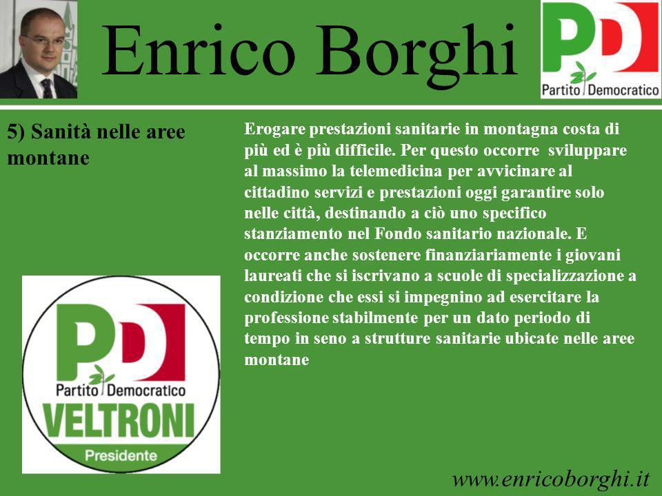 www.enricoborghi.it Enrico Borghi Erogare prestazioni sanitarie in montagna costa di più ed è più difficile. Per questo occorre sviluppare al massimo