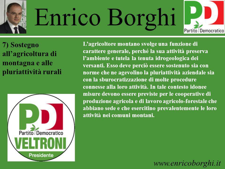 www.enricoborghi.it Enrico Borghi Lagricoltore montano svolge una funzione di carattere generale, perché la sua attività preserva lambiente e tutela la tenuta idrogeologica dei versanti.