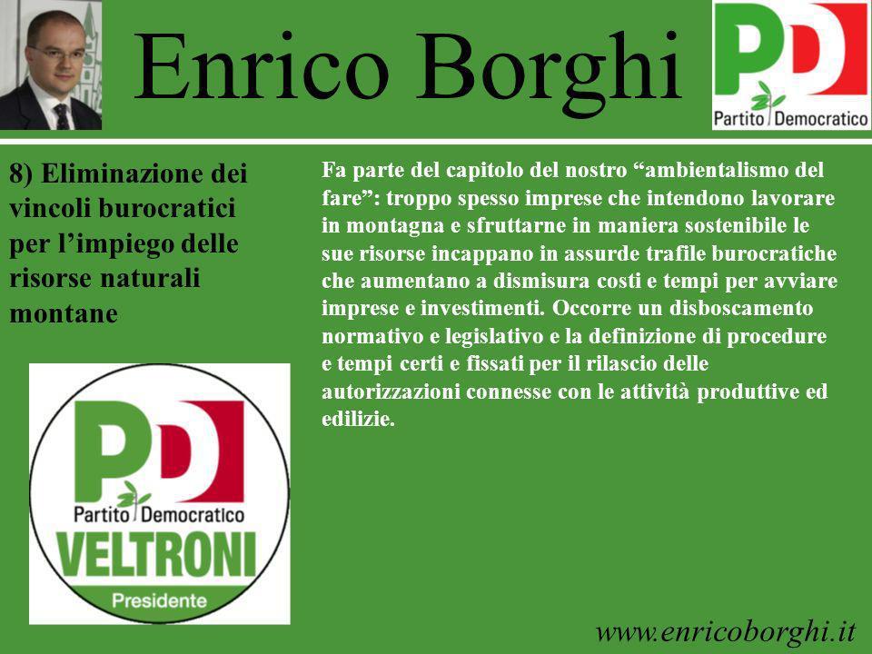 www.enricoborghi.it Enrico Borghi Fa parte del capitolo del nostro ambientalismo del fare: troppo spesso imprese che intendono lavorare in montagna e