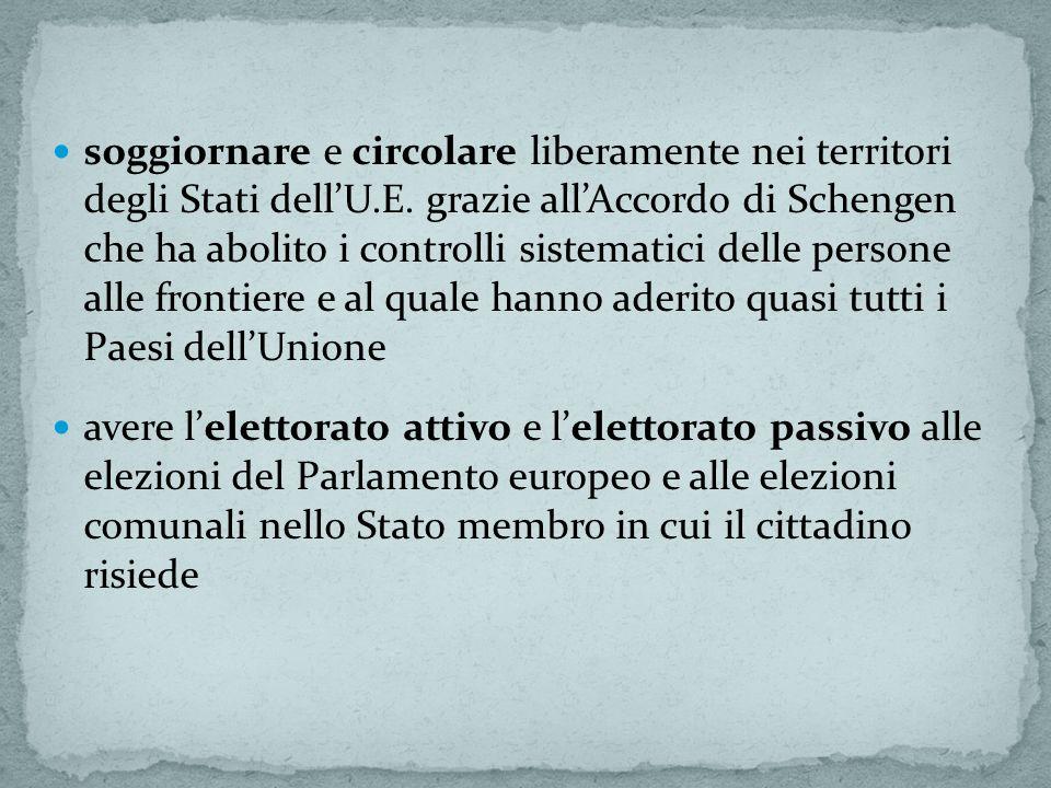 soggiornare e circolare liberamente nei territori degli Stati dellU.E. grazie allAccordo di Schengen che ha abolito i controlli sistematici delle pers