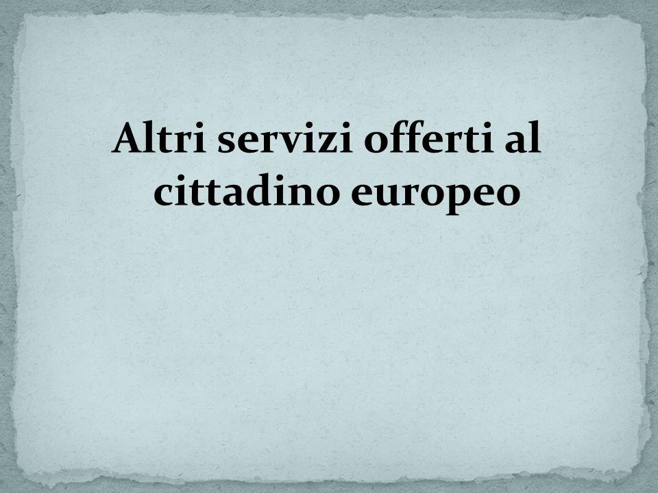Altri servizi offerti al cittadino europeo