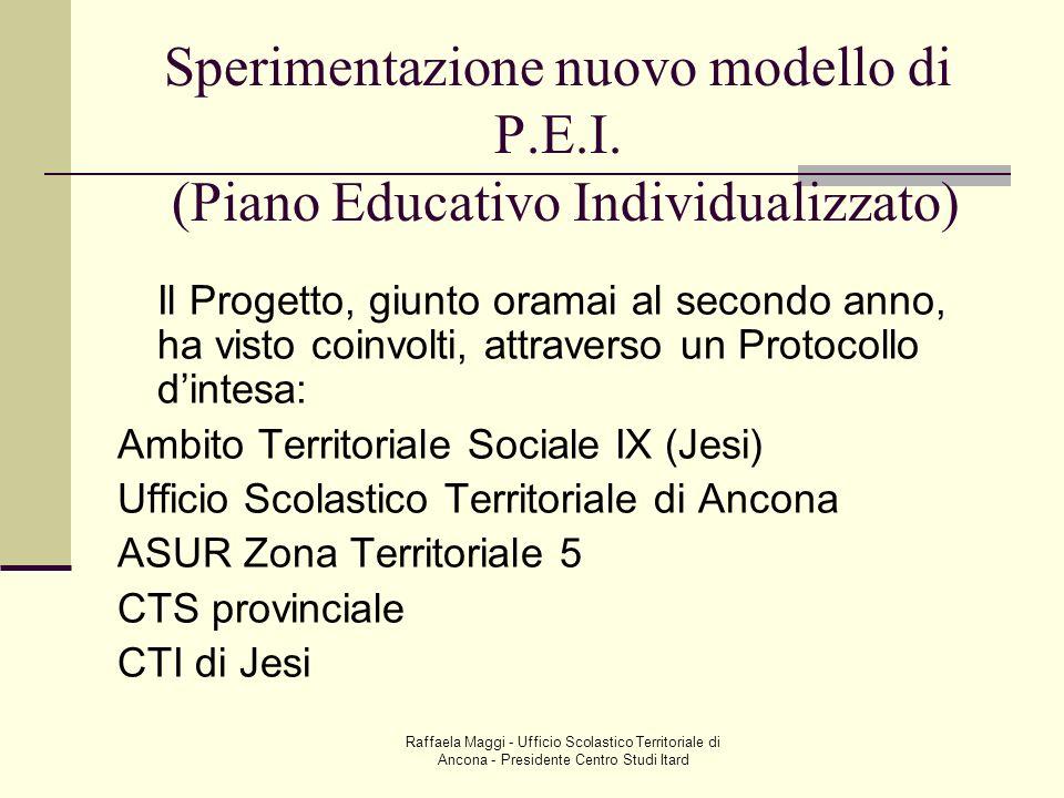 Raffaela Maggi - Ufficio Scolastico Territoriale di Ancona - Presidente Centro Studi Itard Sperimentazione nuovo modello di P.E.I. (Piano Educativo In