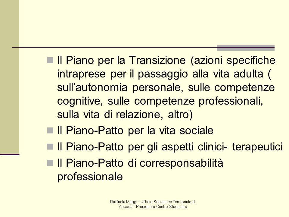 Raffaela Maggi - Ufficio Scolastico Territoriale di Ancona - Presidente Centro Studi Itard Il Piano per la Transizione (azioni specifiche intraprese p