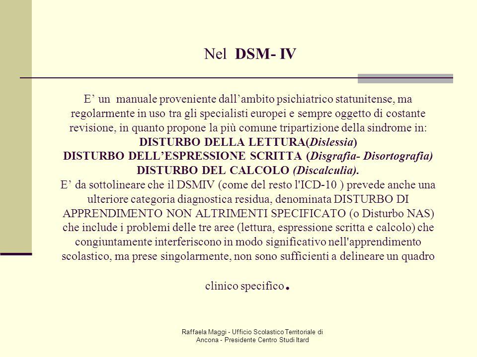 Raffaela Maggi - Ufficio Scolastico Territoriale di Ancona - Presidente Centro Studi Itard Nel DSM- IV E un manuale proveniente dallambito psichiatric