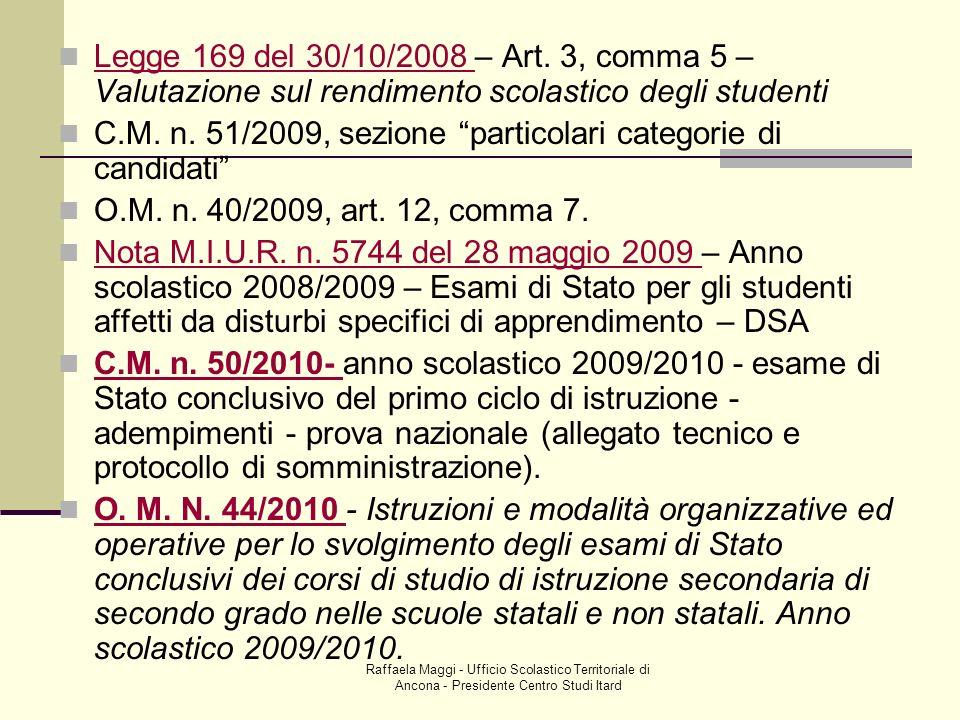 Raffaela Maggi - Ufficio Scolastico Territoriale di Ancona - Presidente Centro Studi Itard Legge 169 del 30/10/2008 – Art. 3, comma 5 – Valutazione su