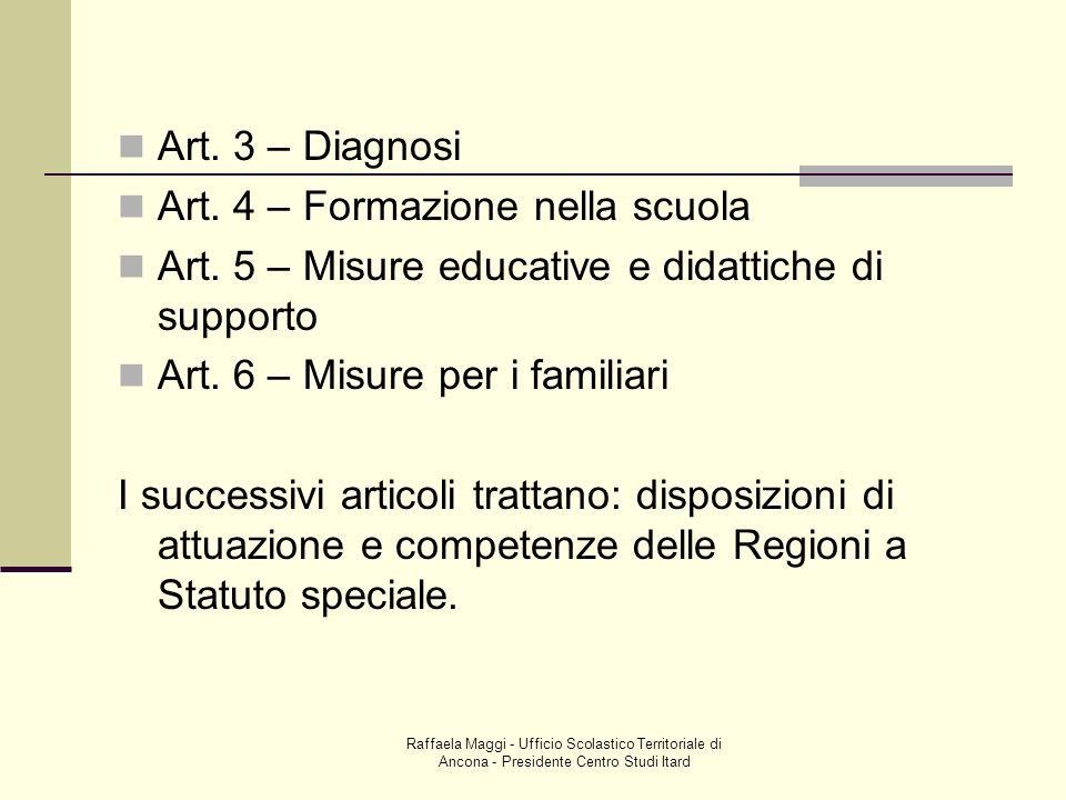 Raffaela Maggi - Ufficio Scolastico Territoriale di Ancona - Presidente Centro Studi Itard Art. 3 – Diagnosi Art. 4 – Formazione nella scuola Art. 5 –