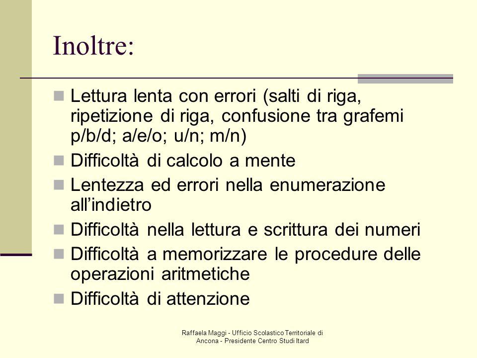 Raffaela Maggi - Ufficio Scolastico Territoriale di Ancona - Presidente Centro Studi Itard Inoltre: Lettura lenta con errori (salti di riga, ripetizio