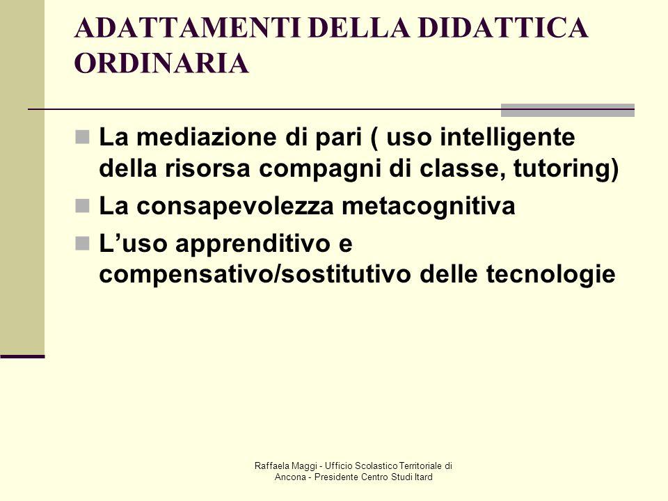 Raffaela Maggi - Ufficio Scolastico Territoriale di Ancona - Presidente Centro Studi Itard ADATTAMENTI DELLA DIDATTICA ORDINARIA La mediazione di pari