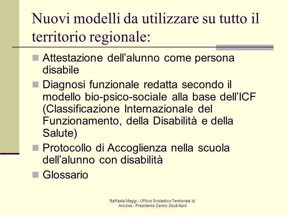 Raffaela Maggi - Ufficio Scolastico Territoriale di Ancona - Presidente Centro Studi Itard Nuovi modelli da utilizzare su tutto il territorio regional