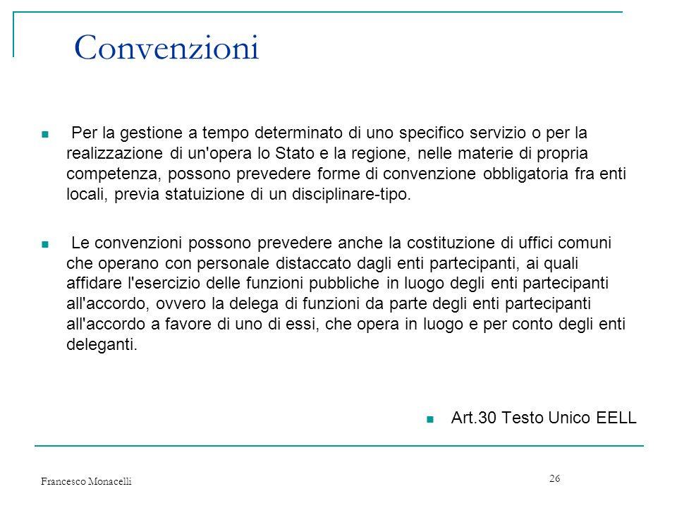 Francesco Monacelli 26 Convenzioni Per la gestione a tempo determinato di uno specifico servizio o per la realizzazione di un'opera lo Stato e la regi