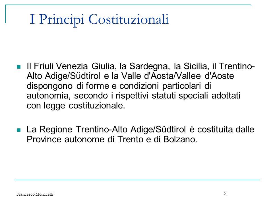 Francesco Monacelli 5 I Principi Costituzionali Il Friuli Venezia Giulia, la Sardegna, la Sicilia, il Trentino- Alto Adige/Südtirol e la Valle d'Aosta