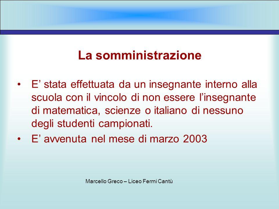 La somministrazione E stata effettuata da un insegnante interno alla scuola con il vincolo di non essere linsegnante di matematica, scienze o italiano