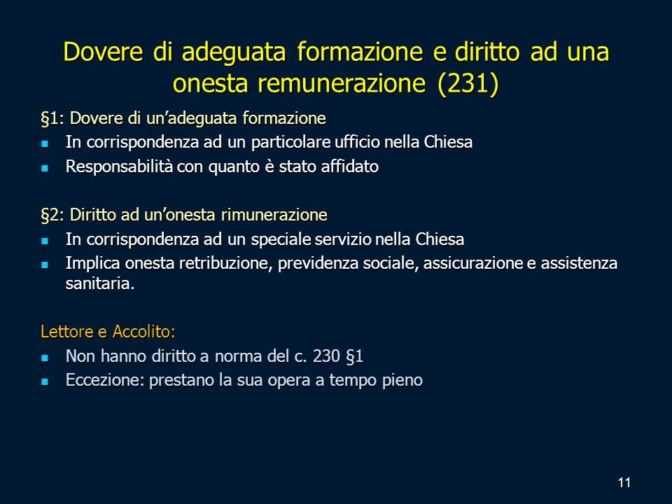 Dovere di adeguata formazione e diritto ad una onesta remunerazione (231) §1: Dovere di unadeguata formazione In corrispondenza ad un particolare uffi