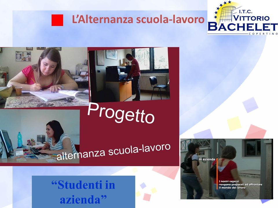 LAlternanza scuola-lavoro Studenti in azienda