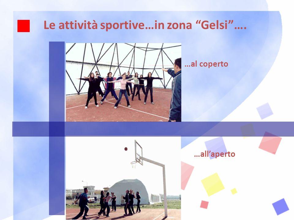 Le attività sportive…in zona Gelsi…. …al coperto …allaperto